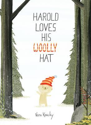 HAROLD LOVES HIS WOOLLY HAT BY VERN KOUSKY: BOOK REVIEW