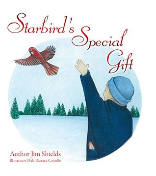 STARBIRD'S SPECIAL GIFT BY JIM SHIELDS: BOOK REVIEW