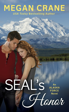 SEAL'S HONOR (ALASKA FORCE, BOOK #1) BY MEGAN CRANE: BOOK REVIEW