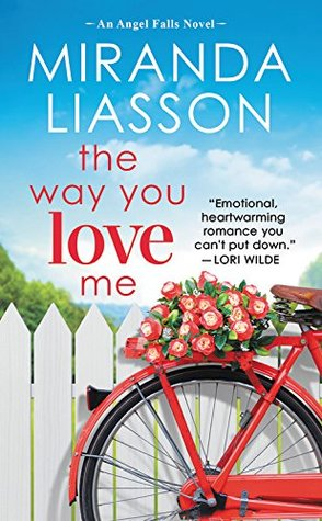 THE WAY YOU LOVE ME (ANGEL FALLS, #2) BY MIRANDA LIASSON: BOOK REVIEW