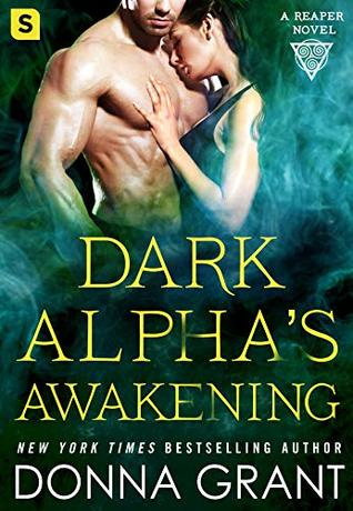 DARK ALPHA'S AWAKENING (REAPER, BOOK #7) BY DONNA GRANT: BOOK REVIEW