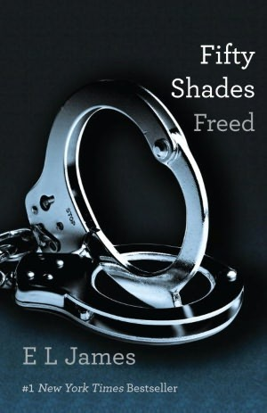 FIFTY SHADES FREED (FIFTY SHADES, BOOK #3) BY E.L. JAMES: BOOK REVIEW