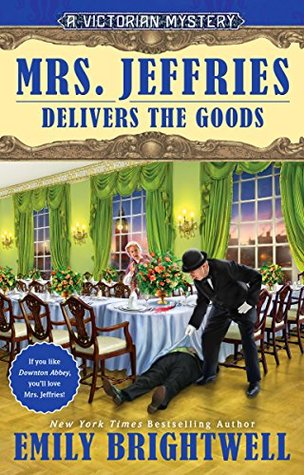 MRS. JEFFRIES DELIVERS THE GOODS (MRS. JEFFRIES, BOOK #37) BY EMILY BRIGHTWELL: BOOK REVIEW