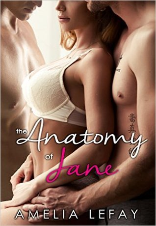 THE ANATOMY OF JANE (WJM, BOOK #1) BY AMELIA LEFAY: BOOK REVIEW