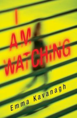 I AM WATCHING BY EMMA KAVANAGH: BOOK REVIEW