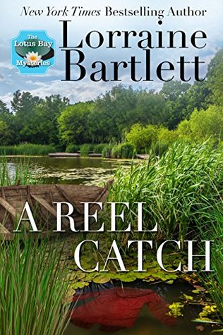A REEL CATCH (LOTUS BAY MYSTERIES #2) BY LORRAINE BARTLETT: BOOK REVIEW