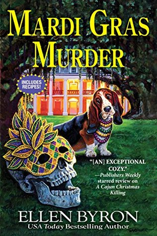 MARDI GRAS MURDER (CAJUN COUNTRY MYSTERY, #4) BY ELLEN BYRON: BOOK REVIEW