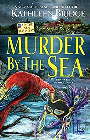MURDER BY THE SEA (A BY THE SEA MYSTERY, BOOK #3) BY KATHLEEN BRIDGE: BOOK REVIEW