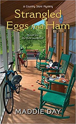 STRANGLED EGGS AND HAM (COUNTRY STORE MYSTERIES #6) BY MADDIE DAY: BOOK REVIEW