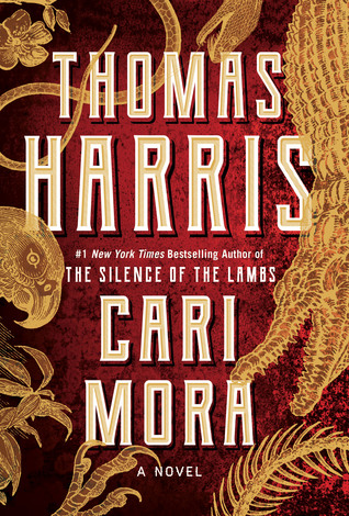CARI MORA BY THOMAS HARRIS: BOOK REVIEW