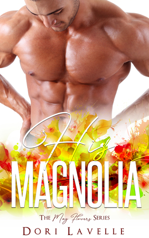 HIS MAGNOLIA (THE MAYFLOWER SERIES) BY DORI LAVELLE: BOOK REVIEW
