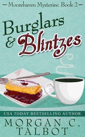BURGLARS & BLINTZES (MOOREHAVEN MYSTERIES, #2) BY MORGAN C. TALBOT: BOOK REVIEW