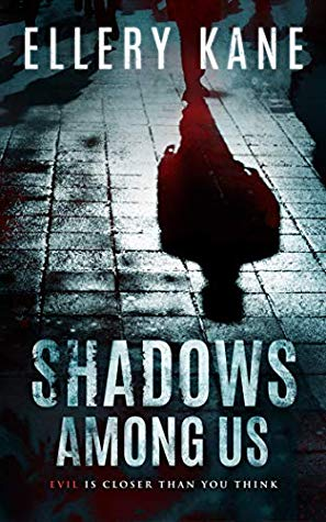 SHADOWS AMONG US (DOCTORS OF DARKNESS, BOOK #4) BY ELLERY A. KANE: BOOK REVIEW