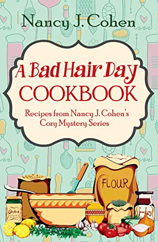 A BAD HAIR DAY COOKBOOK BY NANCY J. COHEN: BOOK REVIEW