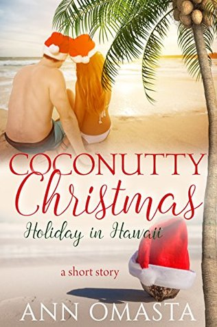 COCONUTTY CHRISTMAS – HOLIDAY IN HAWAII (THE ESCAPE SERIES) BY ANN OMASTA: BOOK REVIEW