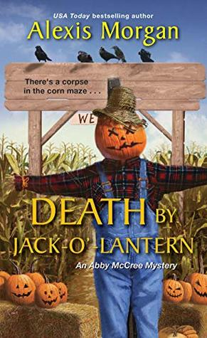 DEATH BY JACK-O'-LANTERN (ABBY McCREE MYSTERY #2) BY ALEXIS MORGAN: BOOK REVIEW