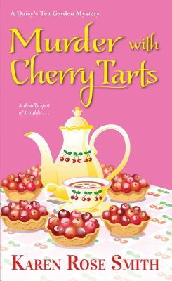 MURDER WITH CHERRY TARTS (DAISY'S TEA GARDEN #4) BY KAREN ROSE SMITH: BOOK REVIEW