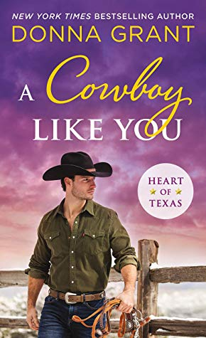 A COWBOY LIKE YOU (HEART OF TEXAS, BOOK #4) BY DONNA GRANT: BOOK REVIEW
