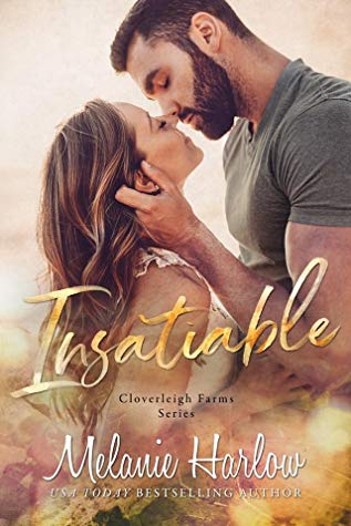 INSATIABLE (CLOVERLEIGH FARMS, BOOK #3) BY MELANIE HARLOW: BOOK REVIEW
