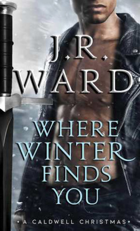 WHERE WINTER FINDS YOU (BLACK DAGGER BROTHERHOOD, BOOK #17.5) BY J.R. WARD: BOOK REVIEW