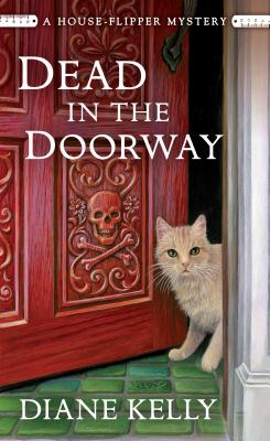DEAD IN THE DOORWAY (HOUSE-FLIPPER MYSTERY #2) BY DIANE KELLY: BOOK REVIEW