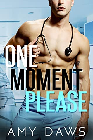 ONE MOMENT PLEASE (WAIT WITH ME, BOOK #3) BY AMY DAWS: BOOK REVIEW