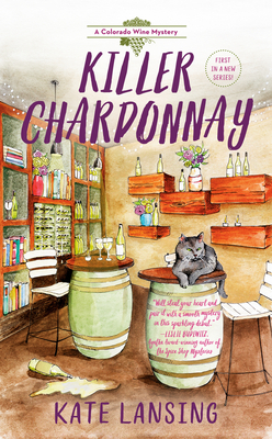 KILLER CHARDONNAY (A COLORADO WINE MYSTERY, #1) BY KATE LANSING: BOOK REVIEW