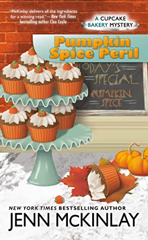 PUMPKIN SPICE PERIL (CUPCAKE BAKERY MYSTERY #12) BY JENN MCKINLAY: BOOK REVIEW