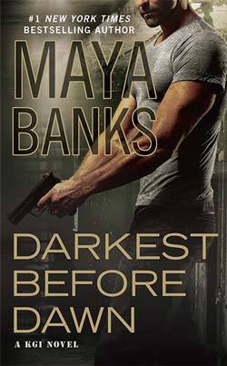 DARKEST BEFORE DAWN (KGI, BOOK#10) BY MAYA BANKS: BOOK REVIEW