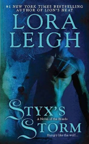 STYX'S STORM (BREEDS, BOOK #16; WOLF BREEDS, BOOK #7) BY LORA LEIGH: BOOK REVIEW