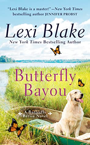 BUTTERFLY BAYOU (BUTTERFLY BAYOU #1) BY LEXI BLAKE: BOOK REVIEW