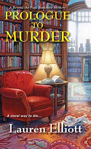 PROLOGUE TO MURDER (BEYOND THE PAGE BOOKSTORE MYSTERY, BOOK #2) BY LAUREN ELLIOTT: BOOK REVIEW