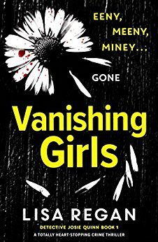 VANISHING GIRLS (DETECTIVE JOSIE QUINN, BOOK #1) BY LISA REGAN: BOOK REVIEW