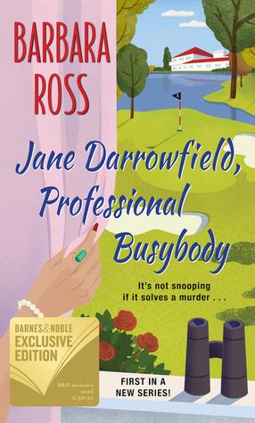 JANE DARROWFIELD, PROFESSIONAL BUSYBODY (JANE DARROWFIELD #1) BY BARBARA ROSS: BOOK REVIEW