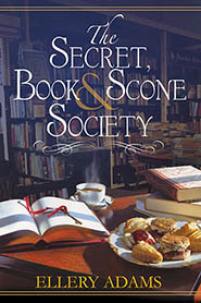 THE SECRET, BOOK & SCONE SOCIETY (THE SECRET, BOOK & SCONE SOCIETY, #1) BY ELLERY ADAMS: BOOK REVIEW