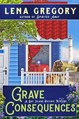 GRAVE CONSEQUENCES (BAY ISLAND PSYCHIC MYSTERY SERIES, BOOK #5) BY LENA GREGORY: BOOK REVIEW