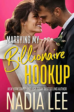 MARRYING MY BILLIONAIRE HOOKUP BY NADIA LEE: BOOK REVIEW