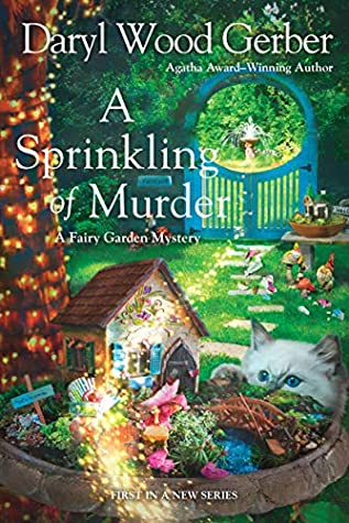 A SPRINKLING OF MURDER (A FAIRY GARDEN MYSTERY, BOOK #1) BY DARYL WOOD GERBER: BOOK REVIEW