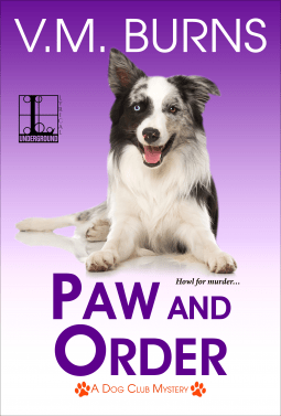 PAW AND ORDER (DOG CLUB MYSTERY #4) BY V. M. BURNS: BOOK REVIEW