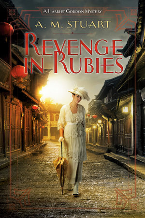 REVENGE IN RUBIES (HARRIET GORDON MYSTERY, BOOK #2) BY A. M. STUART: BOOK REVIEW