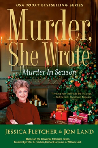 MURDER, SHE WROTE: MURDER IN SEASON (MURDER, SHE WROTE #52) BY JESSICA FLETCHER AND JON LAND: BOOK REVIEW