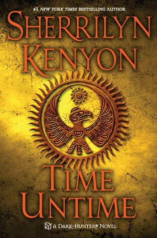 TIME UNTIME (DARK-HUNTER, BOOK #21) BY SHERRILYN KENYON: BOOK REVIEW
