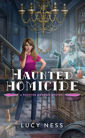 HAUNTED HOMICIDE (A HAUNTED MANSION MYSTERY, BOOK #1) BY LUCY NESS:BOOK REVIEW