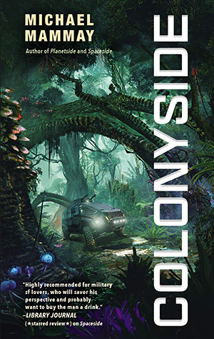 COLONYSIDE (PLANETSIDE #3) BY MICHAEL MAMMAY: BOOK REVIEW