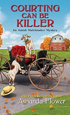 COURTING CAN BE KILLER (AN AMISH MATCHMAKER MYSTERY #2) BY AMANDA FLOWER: BOOK REVIEW