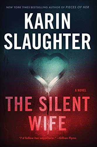 THE SILENT WIFE (WILL TRENT SERIES, #10) BY KARIN SLAUGHTER: BOOK REVIEW