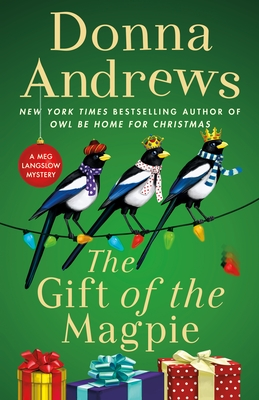 THE GIFT OF THE MAGPIE (MEG LANGSLOW, BOOK #28) BY DONNA ANDREWS