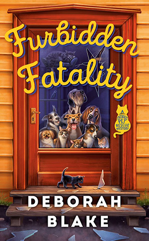 FURBIDDEN FATALITY (A CATSKILLS PET RESCUE MYSTERY, #1) BY DEBORAH BLAKE: BOOK REVIEW