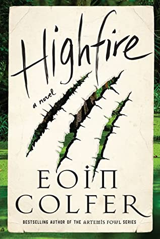 HIGHFIRE BY EOIN COLFER: BOOK REVIEW