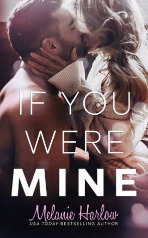 IF YOU WERE MINE (AFTER WE FALL, BOOK #3) BY MELANIE HARLOW: BOOK REVIEW